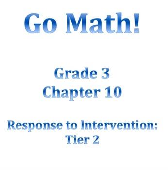 Grade 3 GO MATH Tier 2 RtI Ch. 10 Lessons WORKSHOP MODEL a