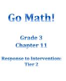 Grade 3 GO MATH Tier 2 RtI Ch. 11 Lessons WORKSHOP MODEL and DANIELSON FRAMEWORK