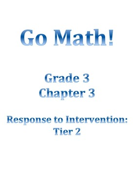 Grade 3 GO MATH Tier 2 RtI Ch. 3 Lessons WORKSHOP MODEL an