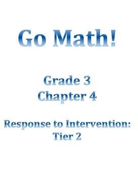 Grade 3 GO MATH Tier 2 RtI Ch. 4 Lessons WORKSHOP MODEL and DANIELSON FRAMEWORK