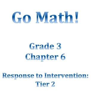 Grade 3 GO MATH Tier 2 RtI Ch. 6 Lessons WORKSHOP MODEL and DANIELSON FRAMEWORK