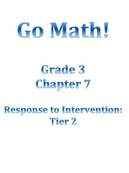 Grade 3 GO MATH Tier 2 RtI Ch. 7 Lessons WORKSHOP MODEL an