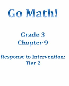 Grade 3 GO MATH Tier 2 RtI Ch. 9 Lessons WORKSHOP MODEL and DANIELSON FRAMEWORK