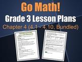 Go Math Grade 3 Lesson Plans, Chapter 4 {4.1 - 4.10, Bundled}