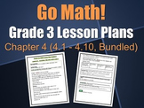 Go Math Grade 3 Lesson Plans, Chapter 4 {4.1 - 4.10, Bundled}