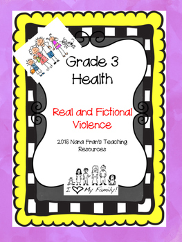 Grade 3 Health -  Real and Fictional Violence