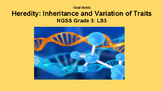 Grade 3 Heredity: Inheritance and Variation of Traits/ NGSS  3-LS3