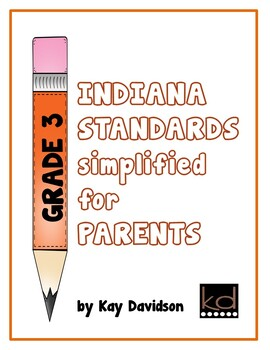Indiana Standards simplified for PARENTS Grade 3 by Kay Davidson