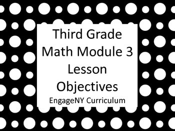 Grade 3 Learning Targets EngageNY Math Module 3