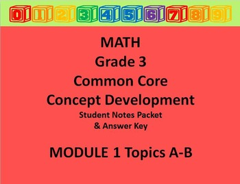 Grade 3 Math Common Core CCSS Student Lesson Pack Module 1 Topics A -B & Ans Key