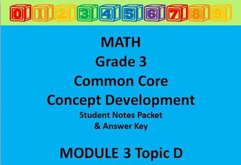 Grade 3 Math Common Core CCSS Student Lesson Pack Module 3 Topic D & Ans Key