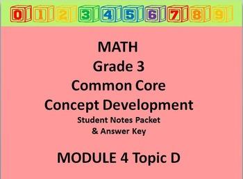 Grade 3 Math Common Core CCSS Student Lesson Pack Module 4 Topic D & Ans Key