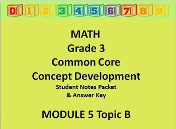 Grade 3 Math Common Core CCSS Student Lesson Pack Module 5 Topic B & Ans Key