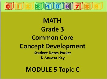 Grade 3 Math Common Core CCSS Student Lesson Pack Module 5 Topic C & Ans Key