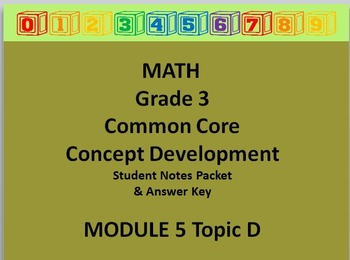Grade 3 Math Common Core CCSS Student Lesson Pack Module 5 Topic D & Ans Key