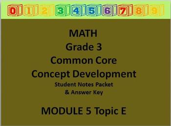 Grade 3 Math Common Core CCSS Student Lesson Pack Module 5 Topic E & Ans Key