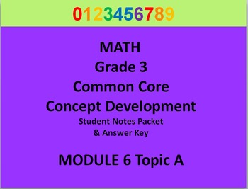 Grade 3 Math Common Core CCSS Student Lesson Pack Module 6 Topic A & Ans Key