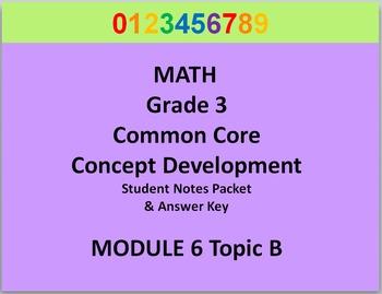 Grade 3 Math Common Core CCSS Student Lesson Pack Module 6 Topic B & Ans Key