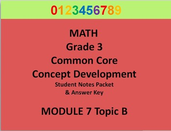 Grade 3 Math Common Core CCSS Student Lesson Pack Module 7 Topic B & Ans Key