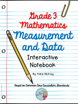 Grade 3 Math: Measurement and Data Interactive Notebook