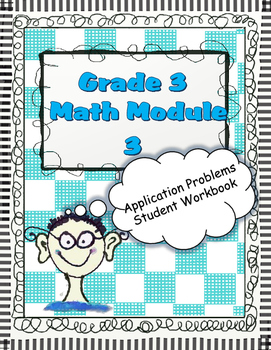 Grade 3 Math Module 3 Application Problems Student Workbook!