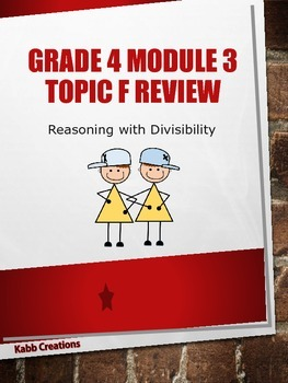 Grade 4 Math Module 3 Topic F Student Review Packet: Reasoning with Divisibility