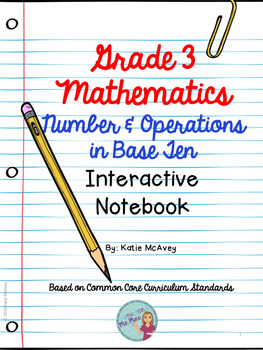 Grade 3 Math: Number and Operations in Base Ten Interactive Notebook