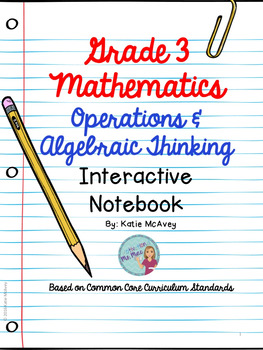 Grade 3 Math: Operations & Algebraic Thinking Interactive Notebook