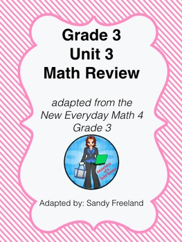 Grade 3 Math Review Bundle Adapted from Unit 3 New Everyday Math 4
