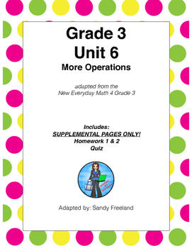Grade 3 Math Supplemental Pages ONLY Adapted from Unit 6 New Everyday Math 4