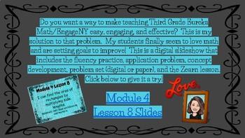 Grade 3 Module 4 Lesson 8 Eureka/EngageNY/Zearn Math Slides