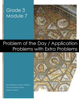 Grade 3 Module 7 Application Problems with Extra
