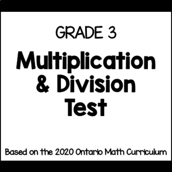 Grade 3 Multiplication & Division Test (Ontario Curriculum)