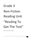 """Grade 3  Non-Fiction Reading Unit """"Reading To Get The Text"""""""