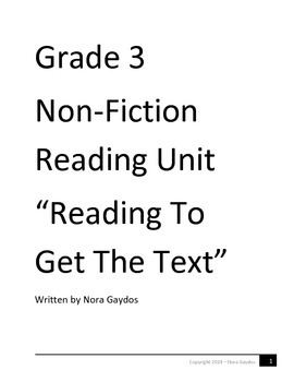 "Grade 3  Non-Fiction Reading Unit ""Reading To Get The Text"""