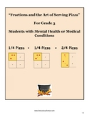 """Grade 3 """"Fractions and the Art of Serving Pizza """"  w/ M H or Medical Conditions"""
