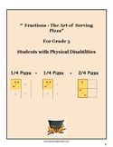 """Grade 3 """"Fractions - The Art of Serving Pizza"""" students w/ Physical Disabilities"""