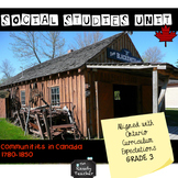 Grade 3 Ontario Social Studies Unit for Communities in Canada 1780-1850
