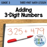 Grade 3 Operations Three Part Lesson Adding 3-Digit Numbers