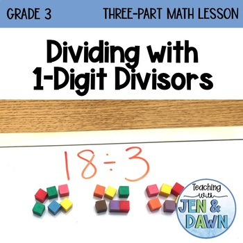 Grade 3 Operations Three Part Lesson Dividing with 1-Digit Divisors