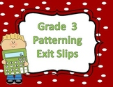 Grade 3 Patterning Exit Slips
