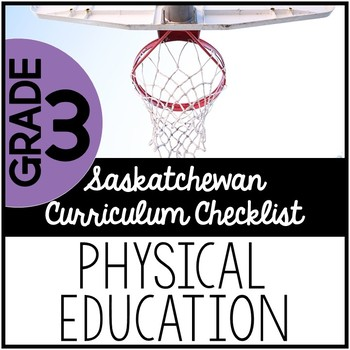 Grade 3 Physical Education - Saskatchewan Curriculum Checklists