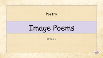 Grade 3: Poetry - Image Poems (Week 2 of 2)