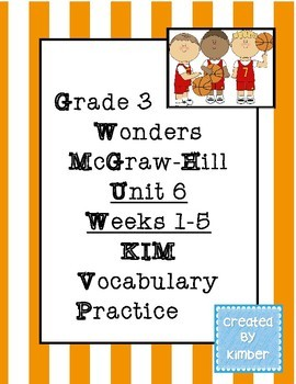 Grade 3 Reading Wonders Unit Six KIM Vocabulary Practice