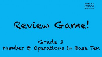 Grade 3 Review Game Number and Operations Base Ten