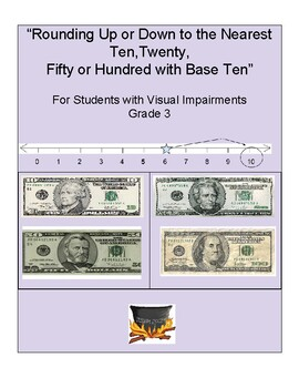 Grade 3 Round Up/Down to Nearest 10,20,50,100 w/Base 10- w/ Visual Impairment