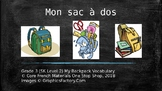 Grade 3 (SK Level 2) Core French My Backpack Unit Vocabula