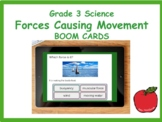 Grade 3 Science Forces Causing Movement Review BOOM CARDS