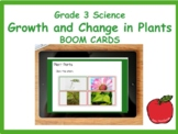 Grade 3 Science Growth and Change in Plants Review on BOOM CARDS