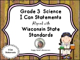 Grade 3  Science I Can Statements Aligned with Wisconsin S